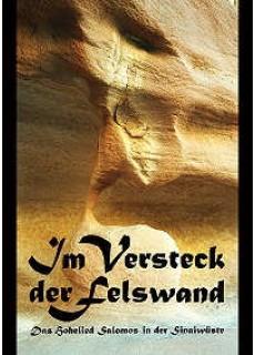 Im Wueste der Felswand - Das Hohelied Salomos in der Sinaiwueste