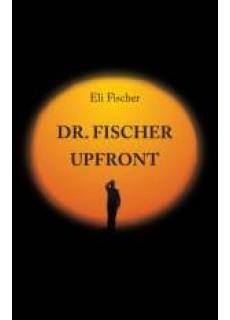 Dr. fischer upfront